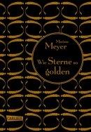 Marissa Meyer: Wie Sterne so golden