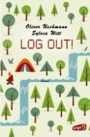 Oliver Uschmann: LOG OUT!
