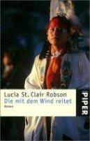 Lucia St. Clair Robson: Die mit dem Wind reitet