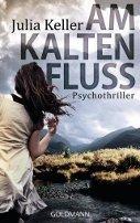 Julia Keller: Am kalten Fluss