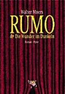 Walter Moers: Rumo und Die Wunder im Dunkeln