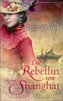 Tereza Vanek: Die Rebellin von Shanghai