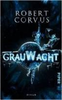 Robert Corvus: Grauwacht