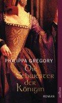 Philippa Gregory: Die Schwester der Königin