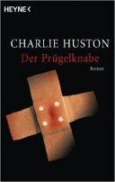 Charlie Huston: Der Prügelknabe