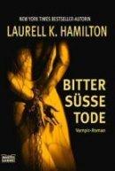 Laurell K. Hamilton: Bittersüsse Tode