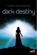 Jennifer Benkau: Dark Destiny