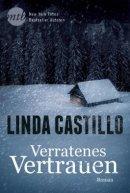Linda Castillo: Verratenes Vertrauen