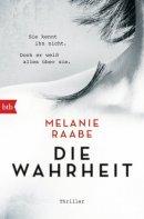 Melanie Raabe: Die Wahrheit