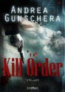Andrea Gunschera: Kill Order