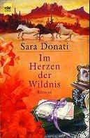 Sara Donati: Im Herzen der Wildnis