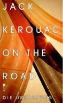 Jack Kerouac: On The Road. Die Urfassung