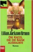 Lilian Jackson Braun: Die Katze, die die Bank ausraubte