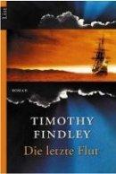 Timothy Findley: Die letzte Flut