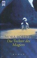 Nora Roberts: Die Tochter des Magiers