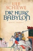 Ulf Schiewe: Die Hure Babylon