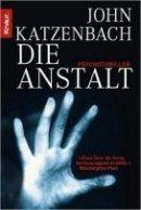 John Katzenbach: Die Anstalt