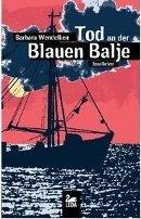 Barbara Wendelken: Tod an der Blauen Balje