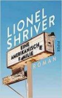 Lionel Shriver: Eine amerikanische Familie
