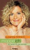 Susanne Fröhlich: Moppel-Ich