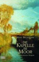 Mani Beckmann: Die Kapelle im Moor