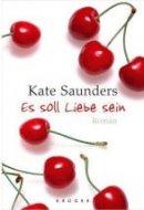 Kate Saunders: Es soll Liebe sein