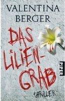 Valentina Berger: Das Liliengrab