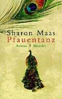 Sharon Maas: Pfauentanz
