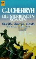 C. J. Cherryh: Die sterbenden Sonnen: Kesrith / Shon'jir / Kutath