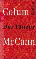Colum McCann: Der Tänzer