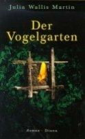 Julia Wallis Martin: Der Vogelgarten