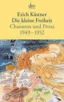 Erich Kästner: Die kleine Freiheit