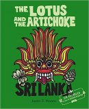 Justin P. Moore: The Lotus and the Artichoke - Sri Lanka