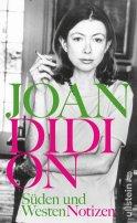 Joan Didion: Süden und Westen