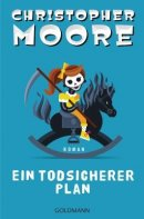 Christopher Moore: Ein todsicherer Plan