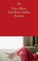 Elisa Albert: Das Buch Dahlia