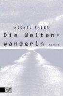 Michel Faber: Die Weltenwanderin