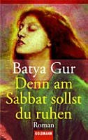 Batya Gur: Denn am Sabbat sollst du ruhen