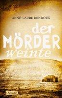 Anne-Laure Bondoux: Der Mörder weinte
