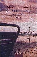 Patricia Cornwell: Ein Mord für Kay Scarpetta