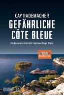 Cay Rademacher: Gefährliche Cote Bleue