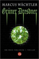 Marcus Wächtler: Grüner Dresdner
