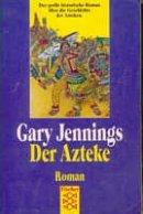 Gary Jennings: Der Azteke