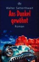 Walter Satterthwait: Ans Dunkel gewöhnt