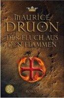 Maurice Druon: Der Fluch aus den Flammen