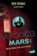 Jennifer Graham, Rob Thomas: Veronica Mars. Mörder bleiben nicht zum Frühstück