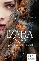 Julia Dippel: Izara. Das ewige Feuer