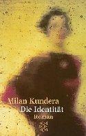 Milan Kundera: Die Identität