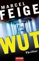 Marcel Feige, Martin Krist: Wut
