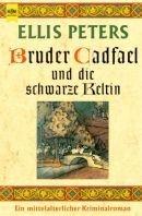 Ellis Peters: Bruder Cadfael und die schwarze Keltin